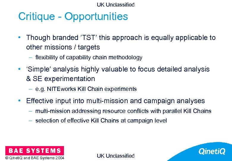 UK Unclassified Critique - Opportunities • Though branded 'TST' this approach is equally applicable