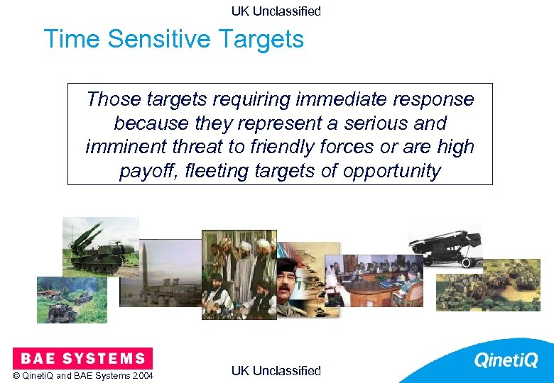 UK Unclassified Time Sensitive Targets Those targets requiring immediate response because they represent a