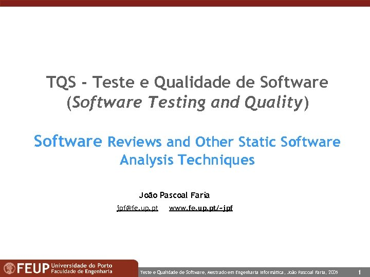 TQS - Teste e Qualidade de Software (Software Testing and Quality) Software Reviews and