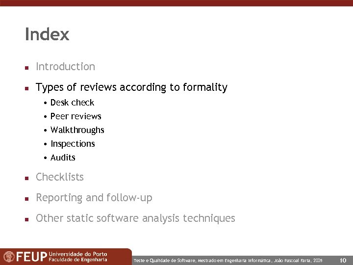 Index n Introduction n Types of reviews according to formality • Desk check •