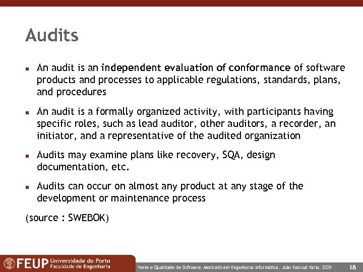 Audits n n An audit is an independent evaluation of conformance of software products