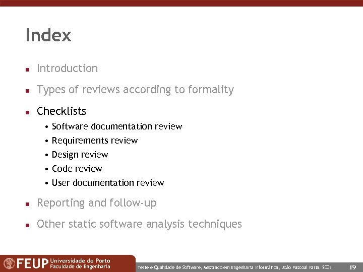 Index n Introduction n Types of reviews according to formality n Checklists • Software