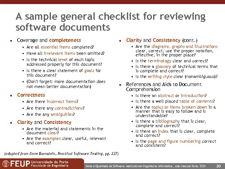A sample general checklist for reviewing software documents n Coverage and completeness n •