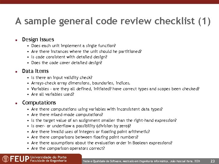 A sample general code review checklist (1) n Design Issues • • n Data