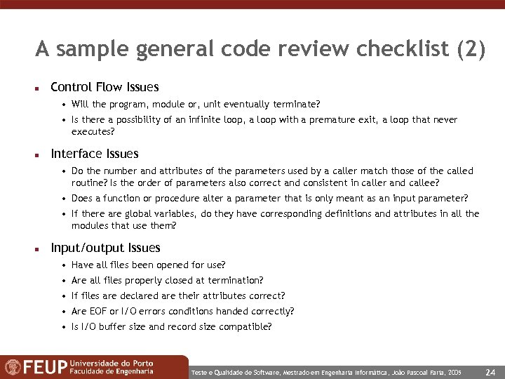 A sample general code review checklist (2) n Control Flow Issues • Will the