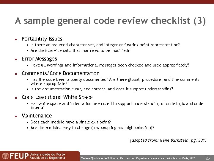 A sample general code review checklist (3) n Portability Issues • Is there an