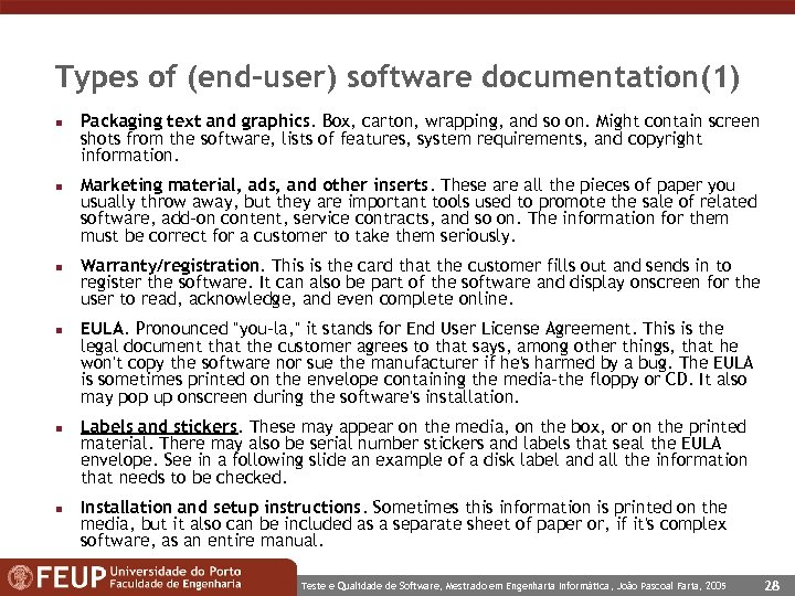 Types of (end-user) software documentation(1) n n n Packaging text and graphics. Box, carton,