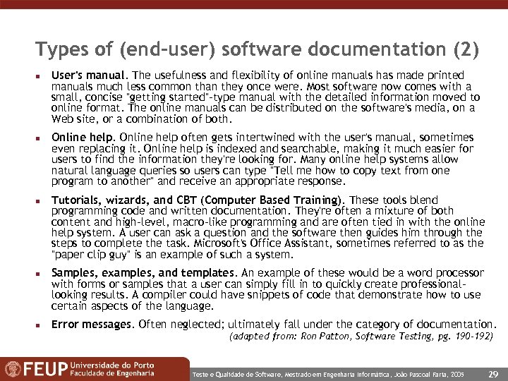 Types of (end-user) software documentation (2) n n n User's manual. The usefulness and