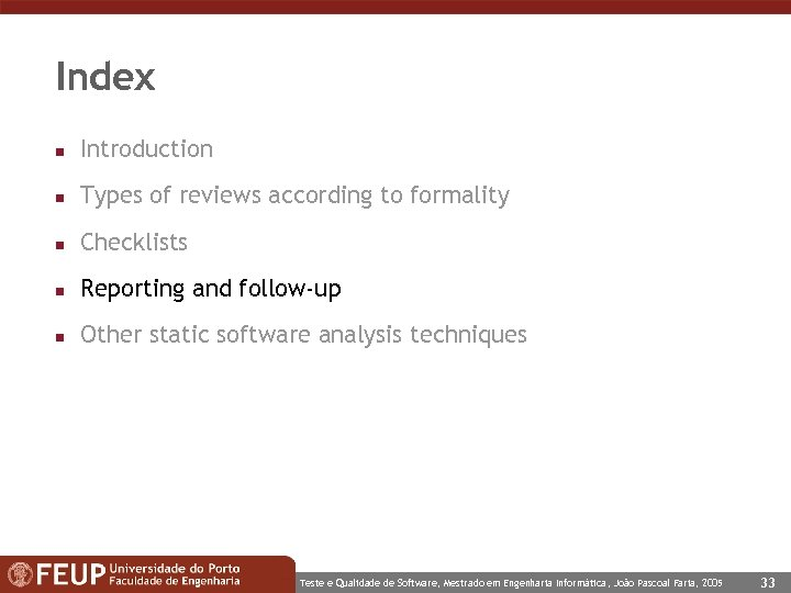 Index n Introduction n Types of reviews according to formality n Checklists n Reporting