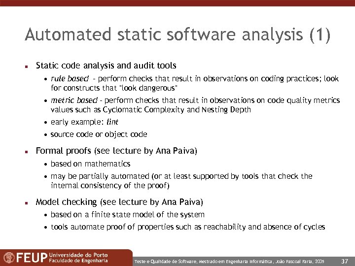 Automated static software analysis (1) n Static code analysis and audit tools • rule
