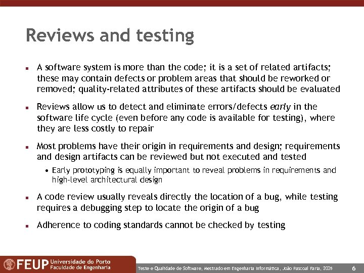 Reviews and testing n n n A software system is more than the code;