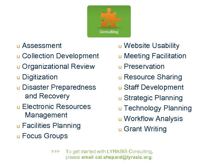 Assessment u Collection Development u Organizational Review u Digitization u Disaster Preparedness and Recovery