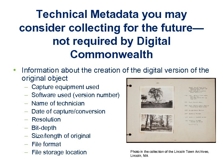 Technical Metadata you may consider collecting for the future— not required by Digital Commonwealth