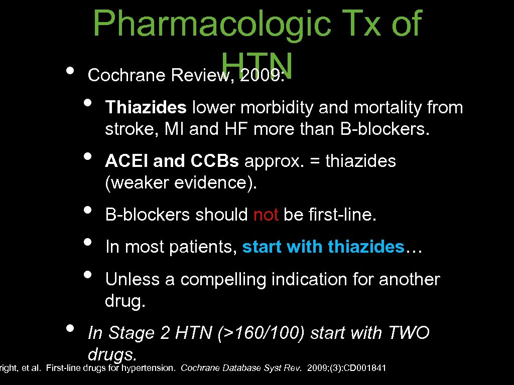 Pharmacologic Tx of HTN • Cochrane Review, 2009: • • • Thiazides lower morbidity