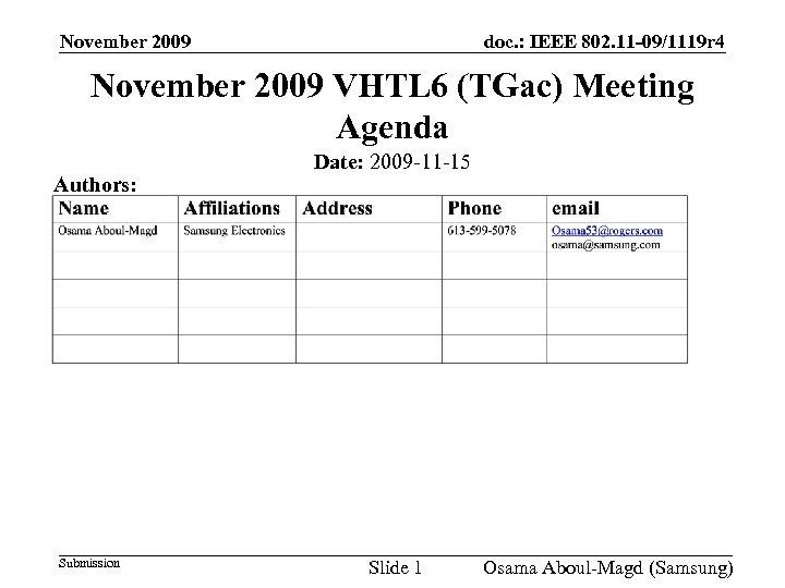 November 2009 doc. : IEEE 802. 11 -09/1119 r 4 November 2009 VHTL 6