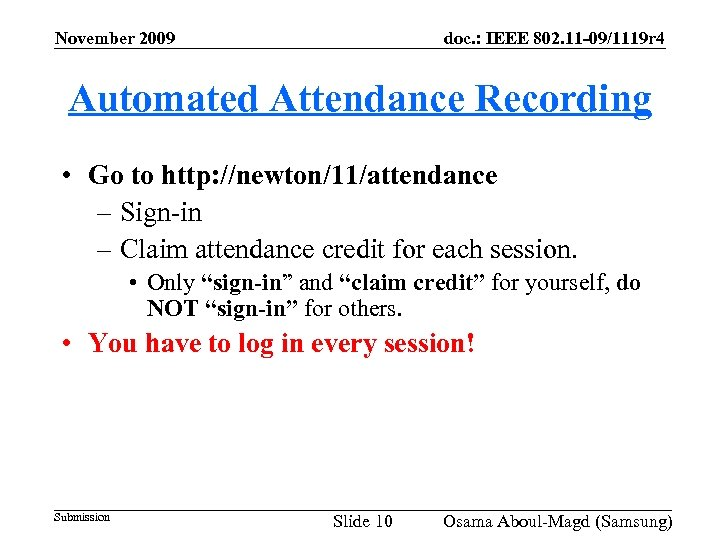 November 2009 doc. : IEEE 802. 11 -09/1119 r 4 Automated Attendance Recording •