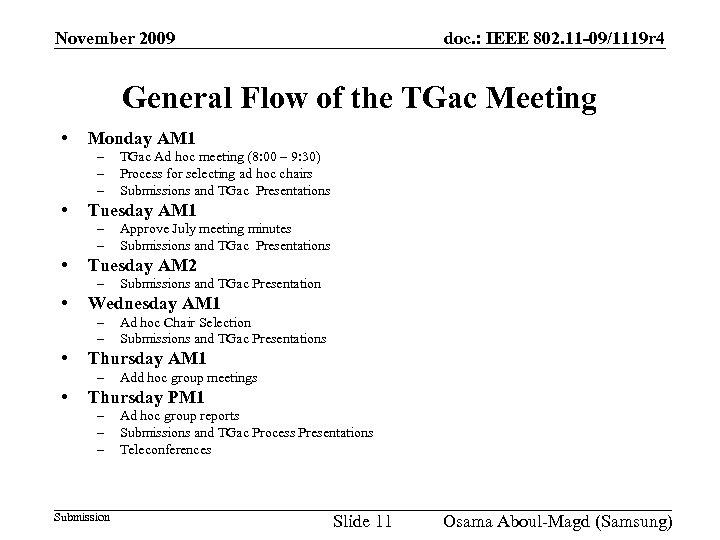November 2009 doc. : IEEE 802. 11 -09/1119 r 4 General Flow of the