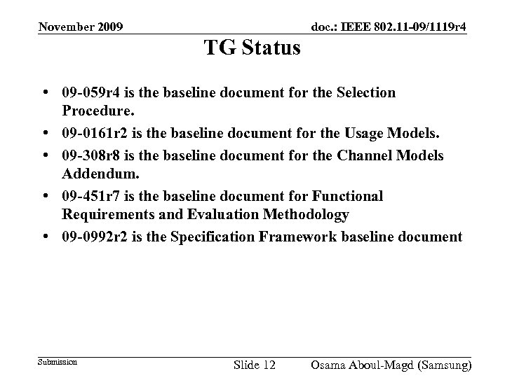 November 2009 doc. : IEEE 802. 11 -09/1119 r 4 TG Status • 09