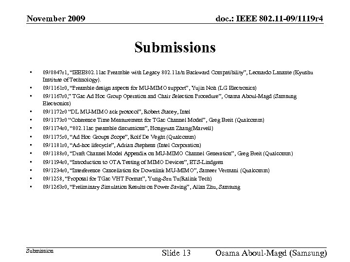 November 2009 doc. : IEEE 802. 11 -09/1119 r 4 Submissions • • •