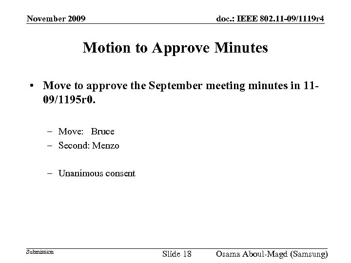 November 2009 doc. : IEEE 802. 11 -09/1119 r 4 Motion to Approve Minutes