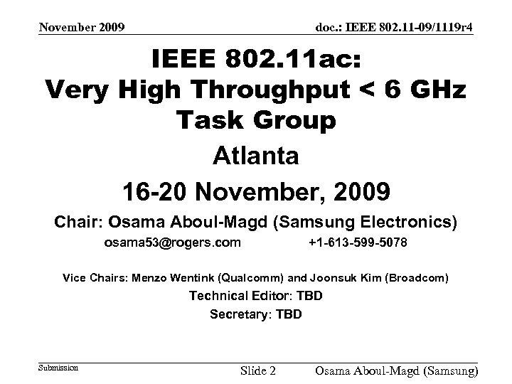 November 2009 doc. : IEEE 802. 11 -09/1119 r 4 IEEE 802. 11 ac: