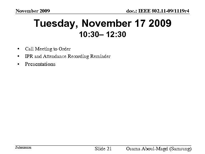 November 2009 doc. : IEEE 802. 11 -09/1119 r 4 Tuesday, November 17 2009