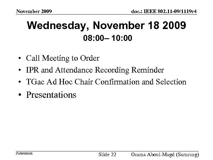 November 2009 doc. : IEEE 802. 11 -09/1119 r 4 Wednesday, November 18 2009