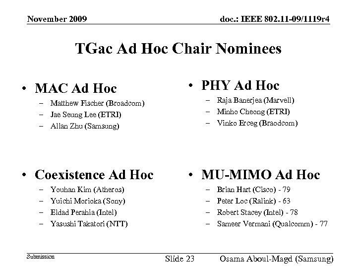 November 2009 doc. : IEEE 802. 11 -09/1119 r 4 TGac Ad Hoc Chair