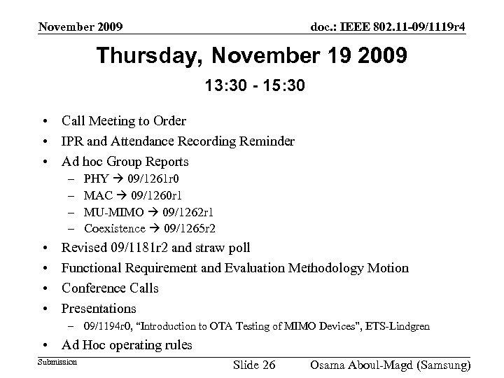 November 2009 doc. : IEEE 802. 11 -09/1119 r 4 Thursday, November 19 2009
