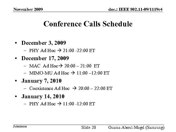 November 2009 doc. : IEEE 802. 11 -09/1119 r 4 Conference Calls Schedule •
