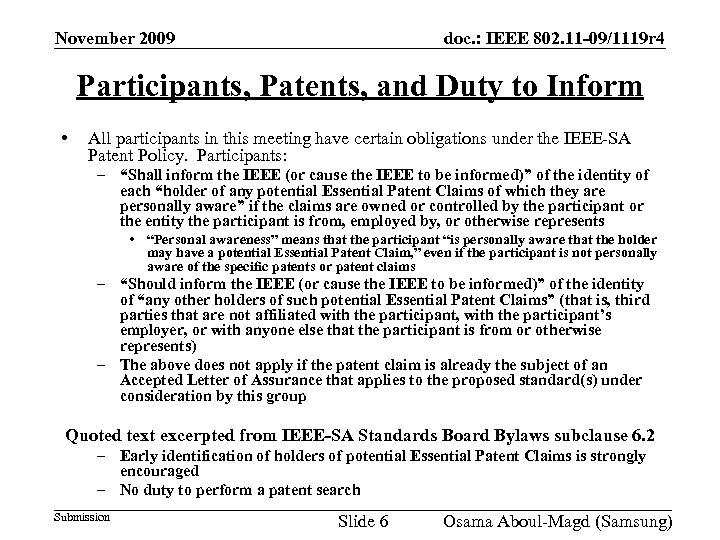 November 2009 doc. : IEEE 802. 11 -09/1119 r 4 Participants, Patents, and Duty
