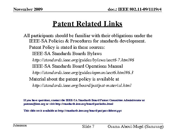 November 2009 doc. : IEEE 802. 11 -09/1119 r 4 Patent Related Links All