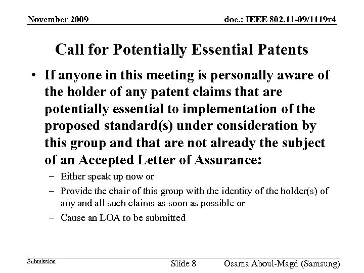 November 2009 doc. : IEEE 802. 11 -09/1119 r 4 Call for Potentially Essential