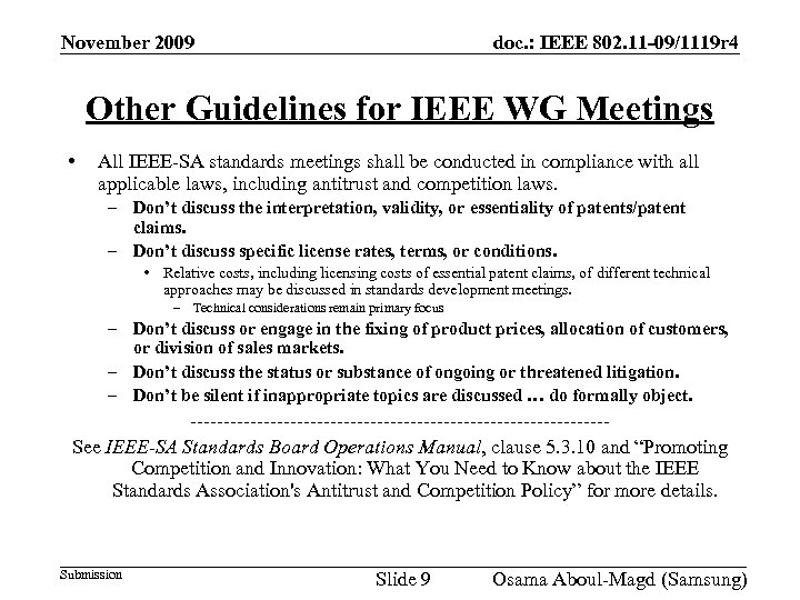 November 2009 doc. : IEEE 802. 11 -09/1119 r 4 Other Guidelines for IEEE