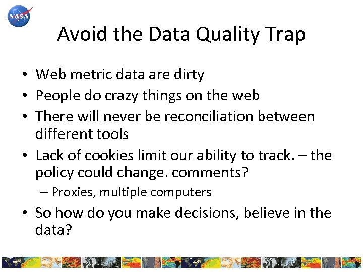Avoid the Data Quality Trap • Web metric data are dirty • People do