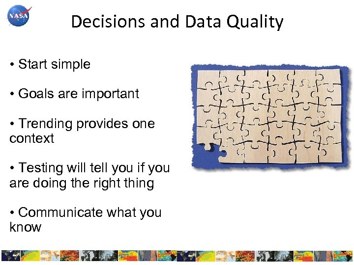 Decisions and Data Quality • Start simple • Goals are important • Trending provides
