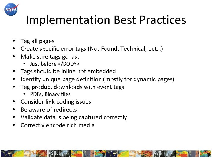 Implementation Best Practices • Tag all pages • Create specific error tags (Not Found,