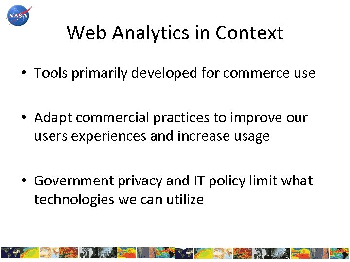 Web Analytics in Context • Tools primarily developed for commerce use • Adapt commercial