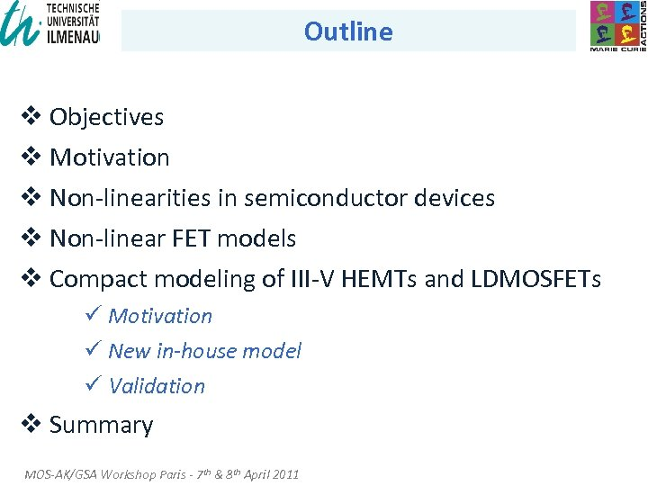 Outline v Objectives v Motivation v Non-linearities in semiconductor devices v Non-linear FET models