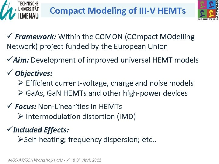 Compact Modeling of III-V HEMTs ü Framework: Within the COMON (COmpact MOdelling Network) project