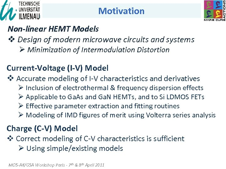 Motivation Non-linear HEMT Models v Design of modern microwave circuits and systems Ø Minimization