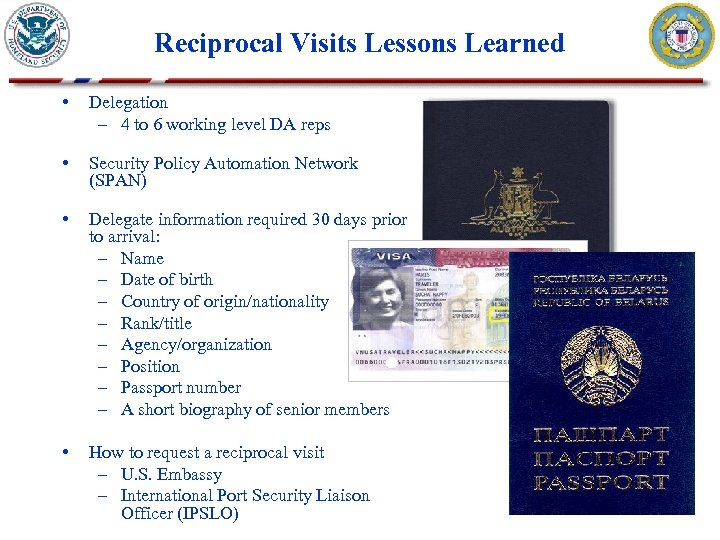Reciprocal Visits Lessons Learned • Delegation – 4 to 6 working level DA reps
