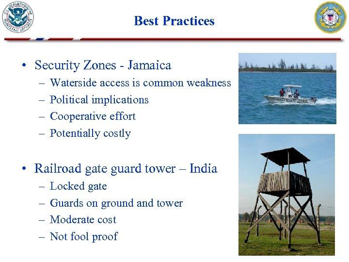 Best Practices • Security Zones - Jamaica – – Waterside access is common weakness