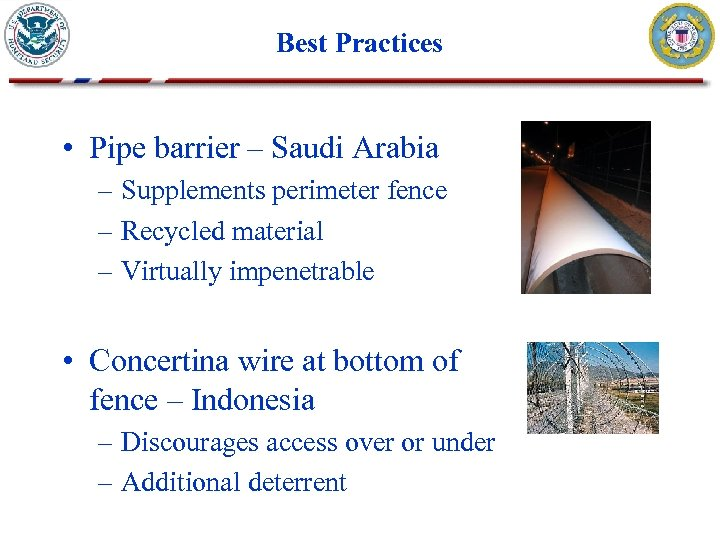 Best Practices • Pipe barrier – Saudi Arabia – Supplements perimeter fence – Recycled