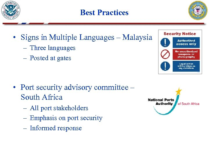 Best Practices • Signs in Multiple Languages – Malaysia – Three languages – Posted