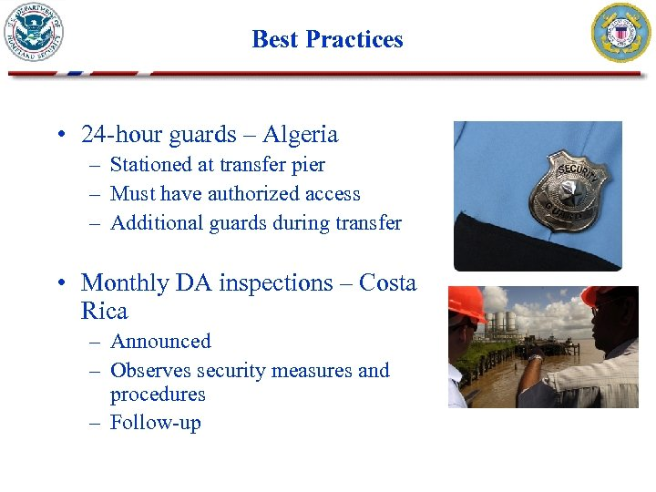 Best Practices • 24 -hour guards – Algeria – Stationed at transfer pier –