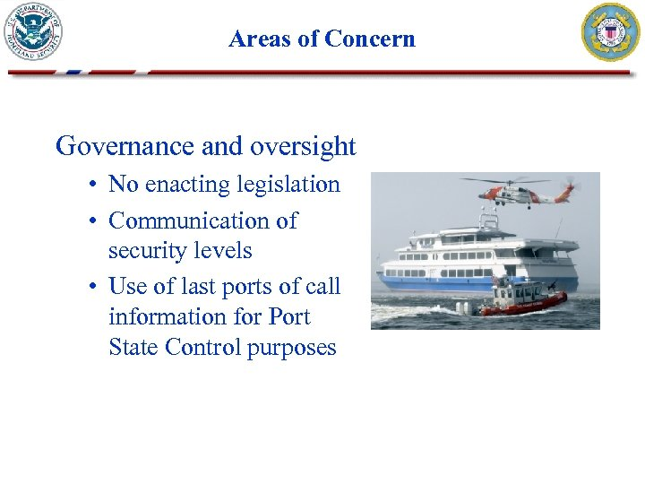 Areas of Concern Governance and oversight • No enacting legislation • Communication of security