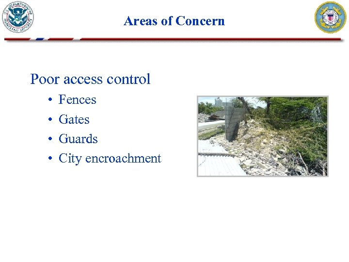 Areas of Concern Poor access control • • Fences Gates Guards City encroachment