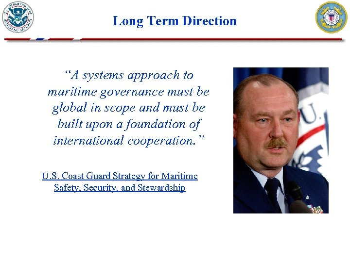 """Long Term Direction """"A systems approach to maritime governance must be global in scope"""