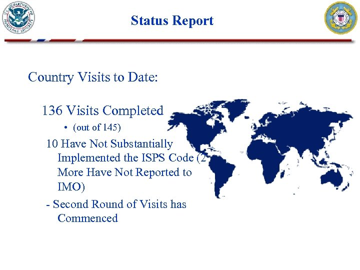 Status Report Country Visits to Date: 136 Visits Completed • (out of 145) 10